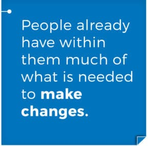 People already have within them much of what is needed to make changes. Gateway Motivational Interviewing