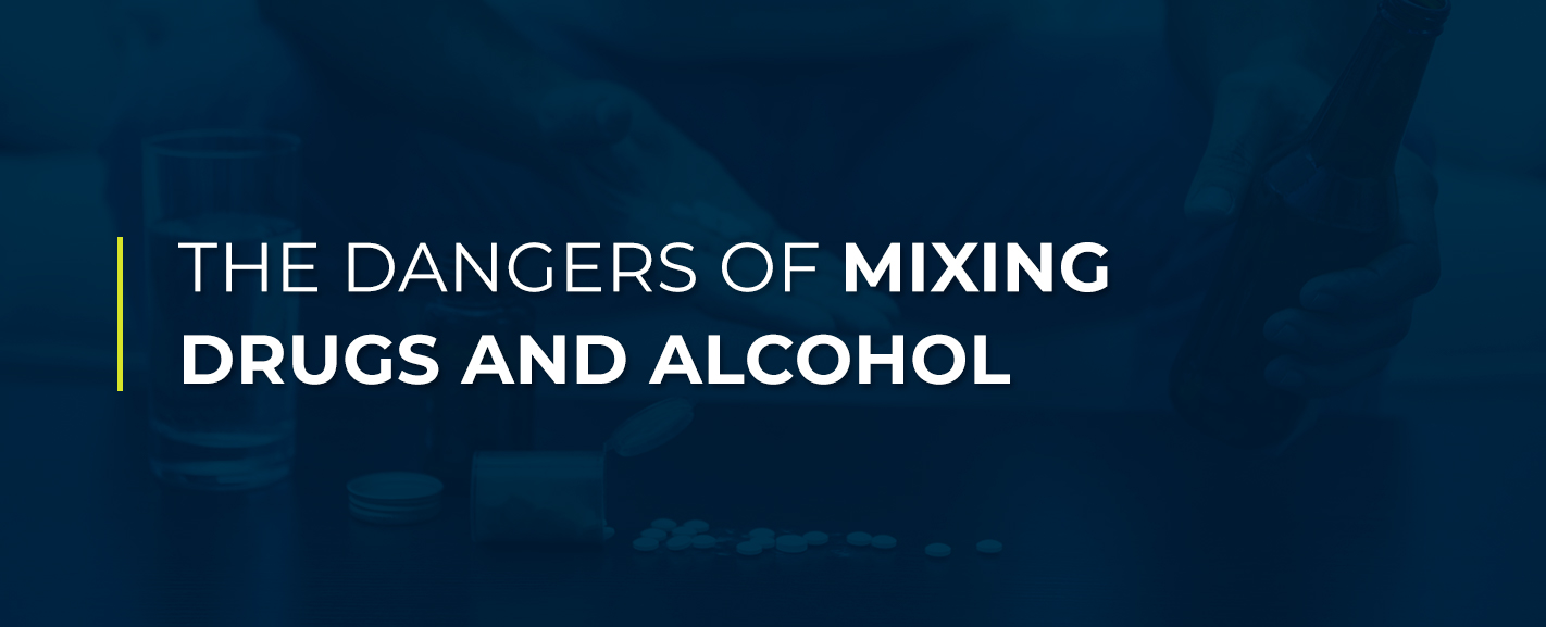 dangers of mixing drugs and alcohol