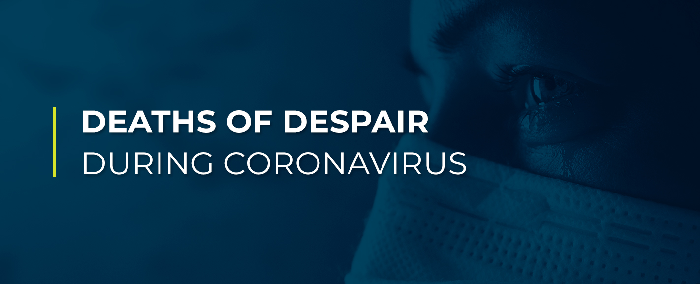 Deaths of Despair During Coronavirus