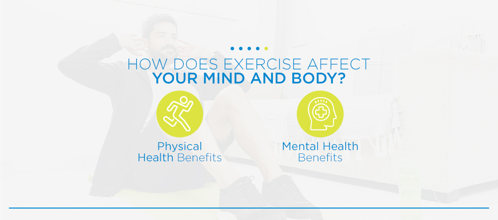How Does Exercise Affect Your Mind and Body?