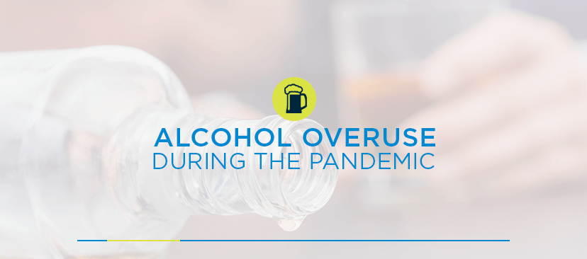 Alcohol Overuse During the Pandemic