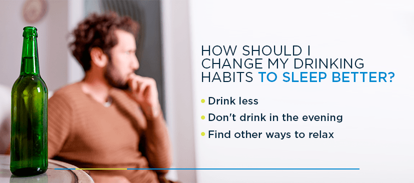 How Should I Change My Drinking Habits to Sleep Better?